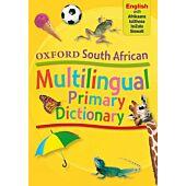 OXFORD South African Multi-Lingual Primary Dictionary English isiXhosa isiZulu Siswati