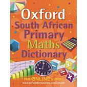 OXFORD South African Primary Maths Dictionary. Ideal For Learners Gr 4-7